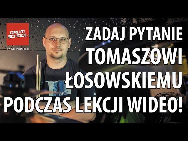 Weź udział w lekcji wideo z Tomaszem Łosowskim
